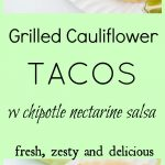 Cauliflower Grilled Tacos with Chipotle Nectarine and Lime Salsa