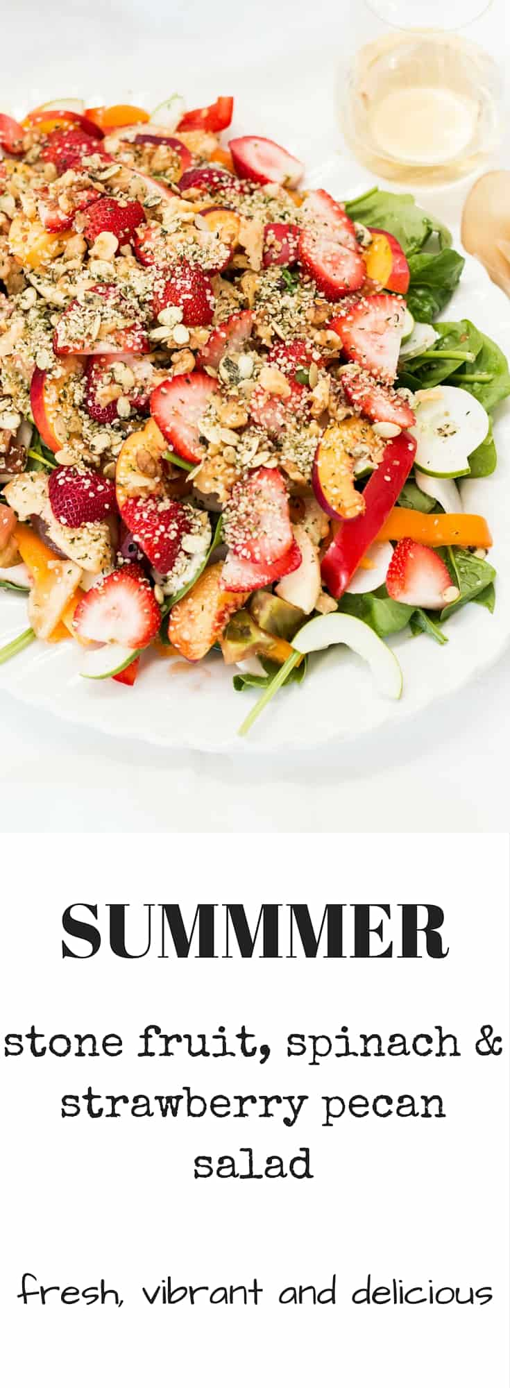 Summer stone fruit, spinach strawberry and pecan salad. Fresh, vibrant and full of flavor