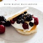 Berry Pastries with Maple Mascarpone Cream