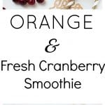 Rejuvenating Orange and Fresh Cranberry Smoothie
