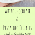 Sink your teeth into these amazingly creamy and decadent, yet healthy, White Chocolate and Pistachio Truffles.