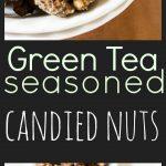 Green Tea Seasoned Candied Nuts Pin