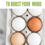 19 Mood Boosting Foods: eggs