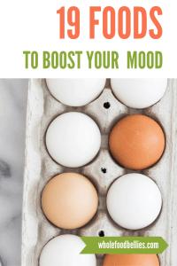 19 Mood Boosting Foods: eggs