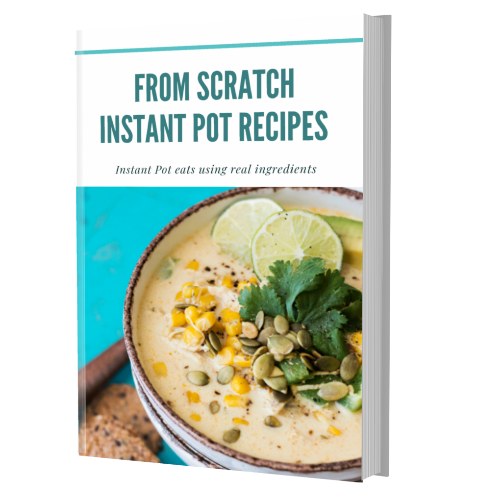 from scratch instant pot recipes e-book