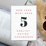 Healthy Eating Cookbooks You Need For The New Year