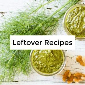 Leftover Recipes